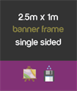 2.5m x 1m banner frame - single sided