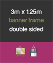 3m x 1.25m banner frame double sided