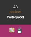 A3 - Waterproof Posters