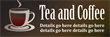 PVC Banner - 6ft x 2ft - Tea and Coffee - 1