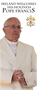 Pope Francis Welcome Banner Stand